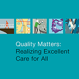 Quality Matters:  Realizing Excellent Care for All